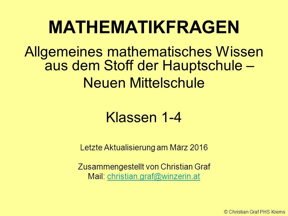 MATHEMATIKFRAGEN Allgemeines mathematisches Wissen aus dem Stoff der Hauptschule – Neuen Mittelschule.