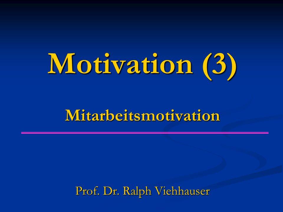 Motivation (3) Mitarbeitsmotivation