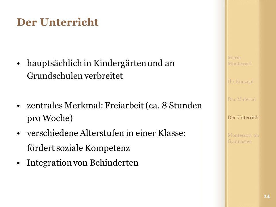 Der Unterricht Maria Montessori. Ihr Konzept. Das Material. Der Unterricht. Montessori an Gymnasien.