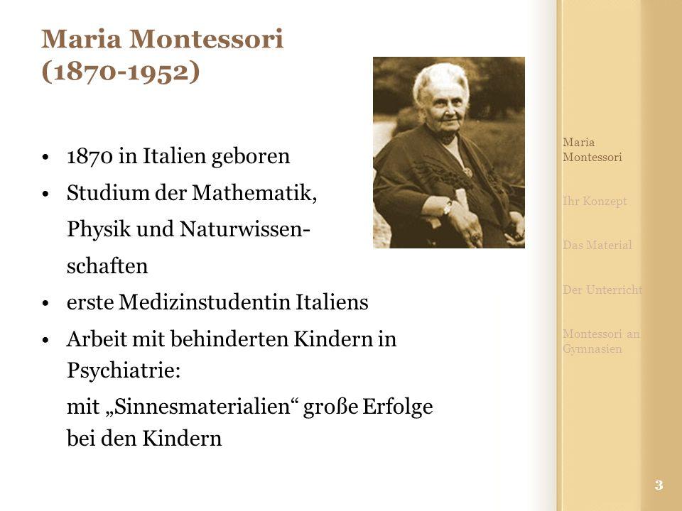 Maria Montessori (1870-1952) 1870 in Italien geboren