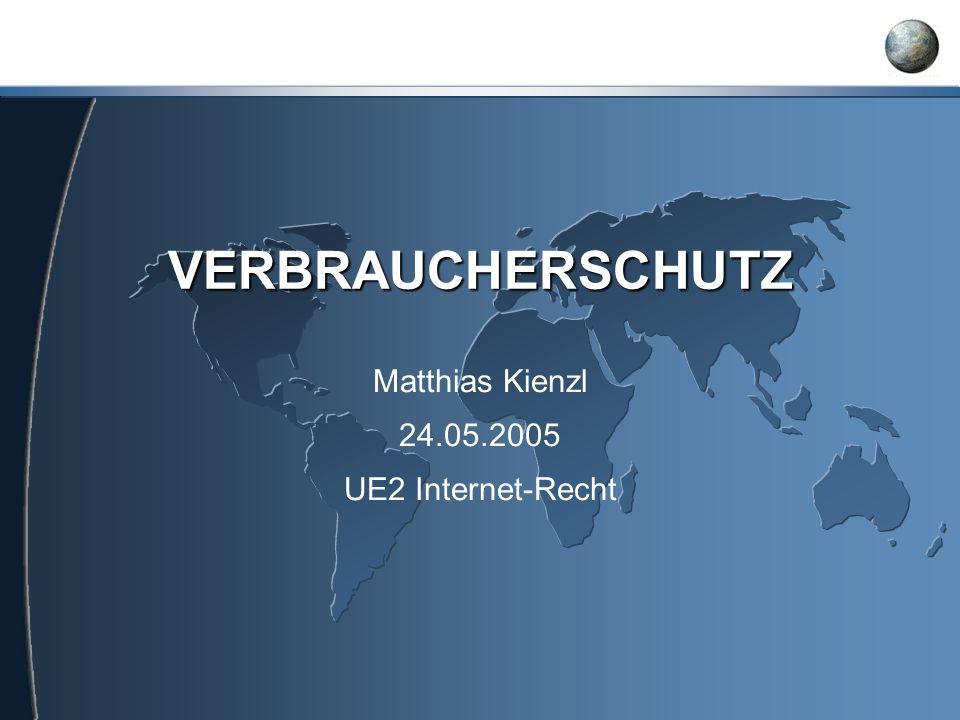 Matthias Kienzl 24.05.2005 UE2 Internet-Recht