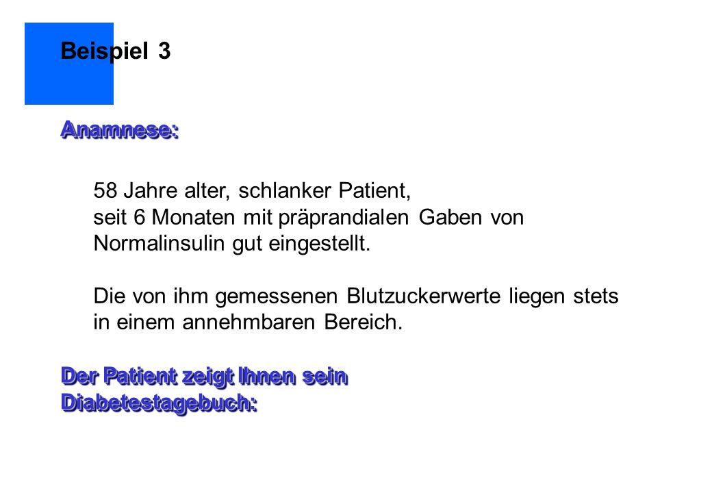Beispiel 3 Anamnese: 58 Jahre alter, schlanker Patient,