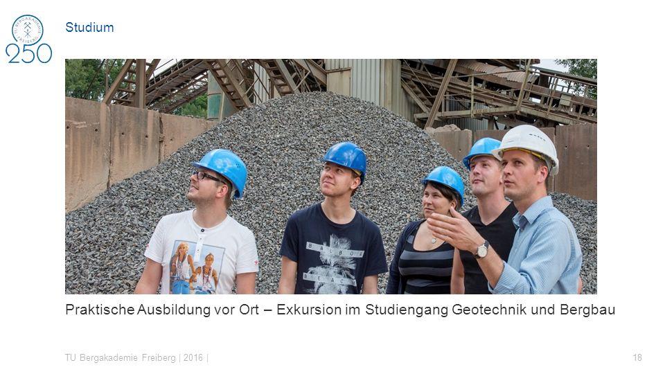 Studium Praktische Ausbildung vor Ort – Exkursion im Studiengang Geotechnik und Bergbau.