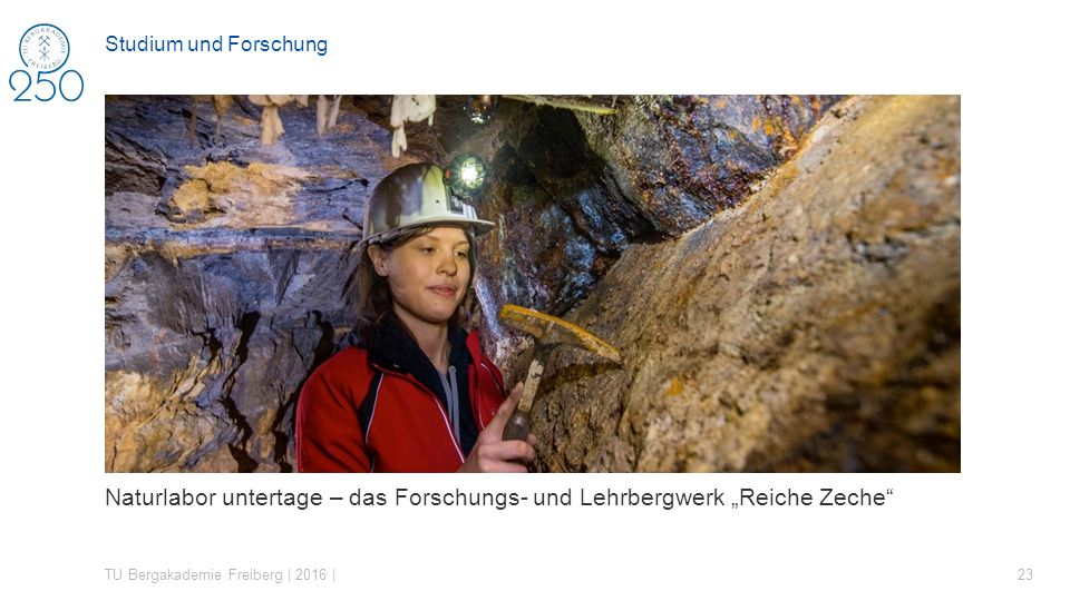 """Naturlabor untertage – das Forschungs- und Lehrbergwerk """"Reiche Zeche"""