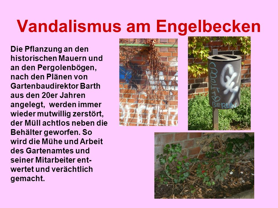 Vandalismus am Engelbecken