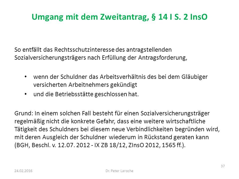 Umgang mit dem Zweitantrag, § 14 I S. 2 InsO