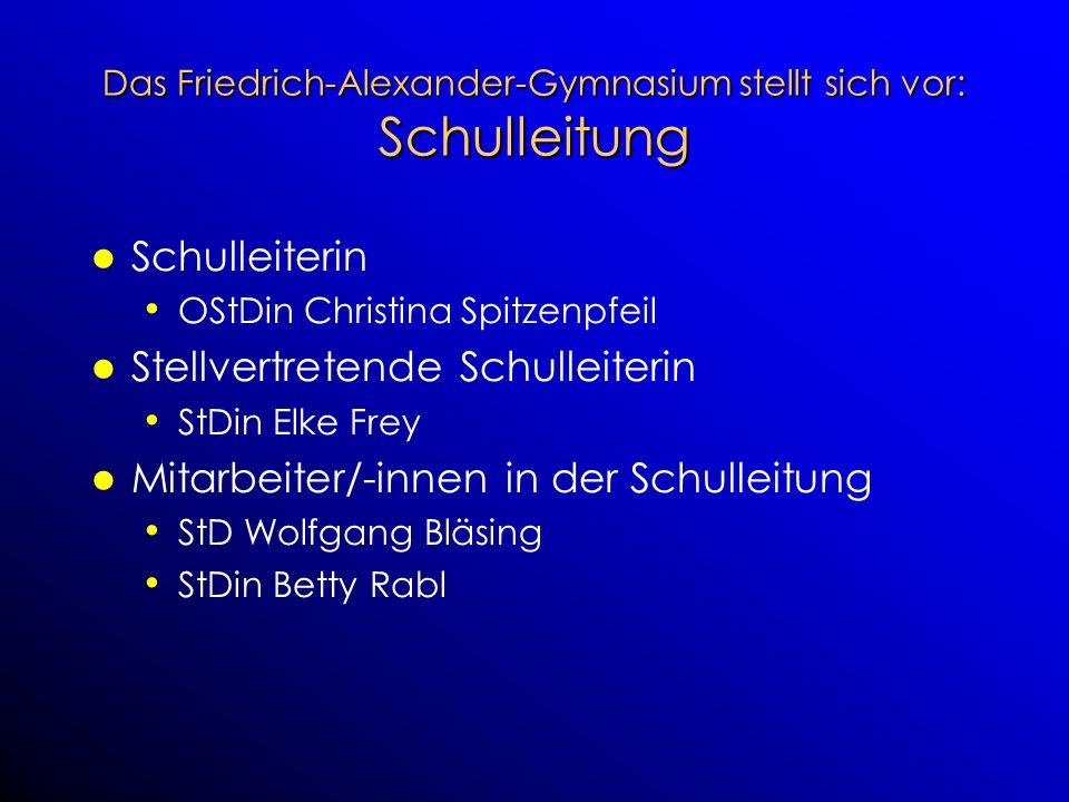 Das Friedrich-Alexander-Gymnasium stellt sich vor: Schulleitung