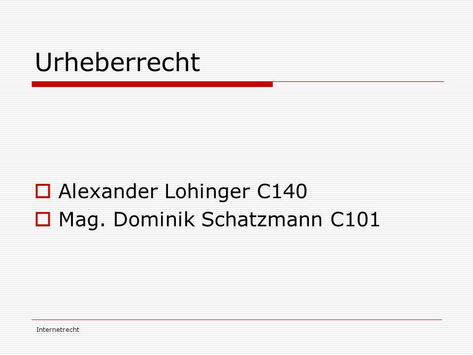 Urheberrecht Alexander Lohinger C140 Mag. Dominik Schatzmann C101