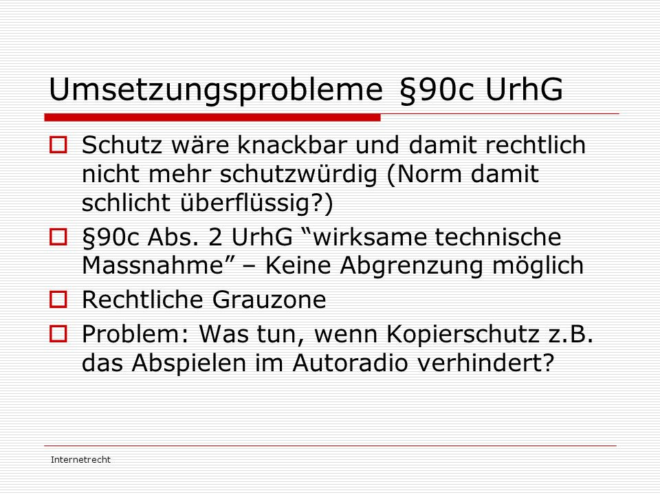 Umsetzungsprobleme §90c UrhG