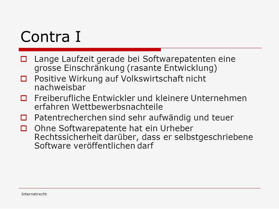 Contra I Lange Laufzeit gerade bei Softwarepatenten eine grosse Einschränkung (rasante Entwicklung)