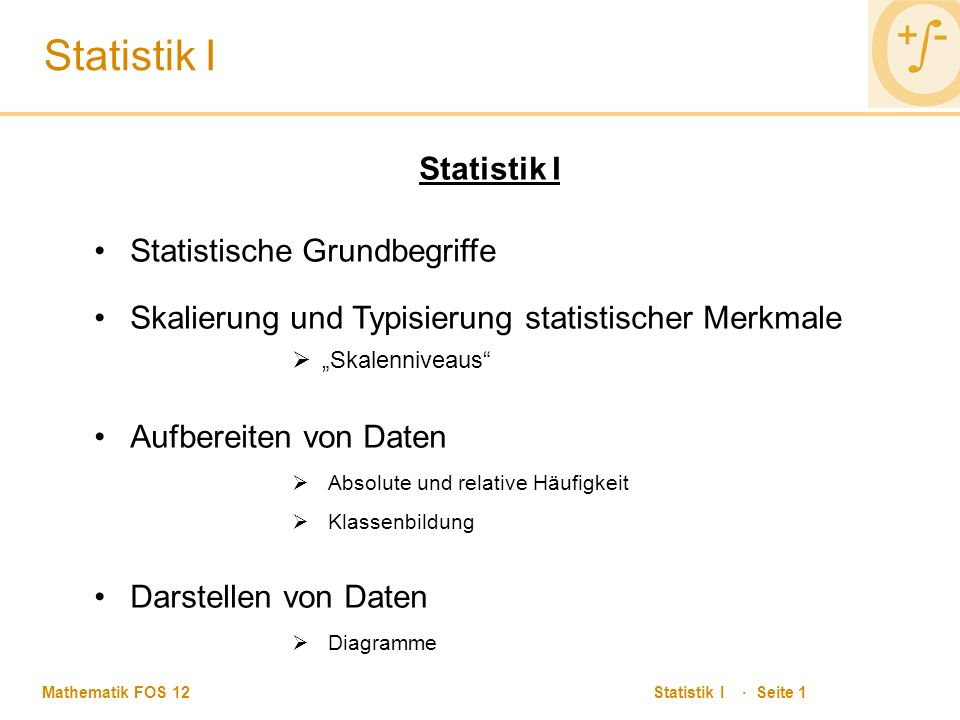 Statistik I Statistik I Statistische Grundbegriffe