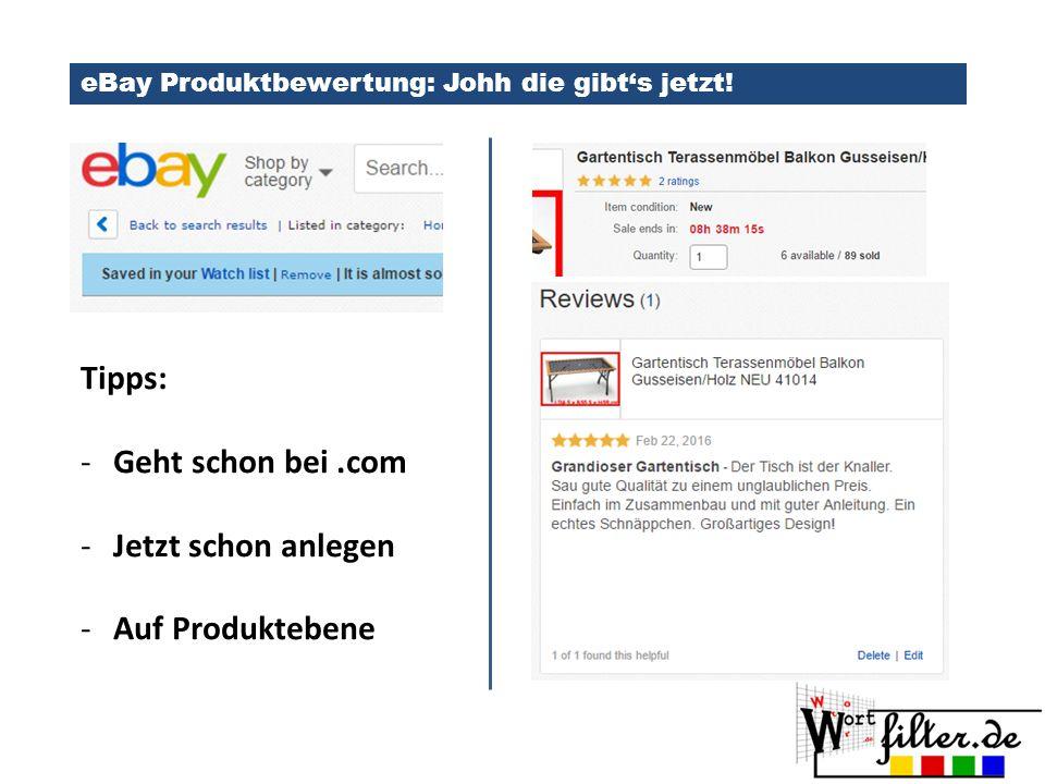 Tipps: Geht schon bei .com Jetzt schon anlegen Auf Produktebene