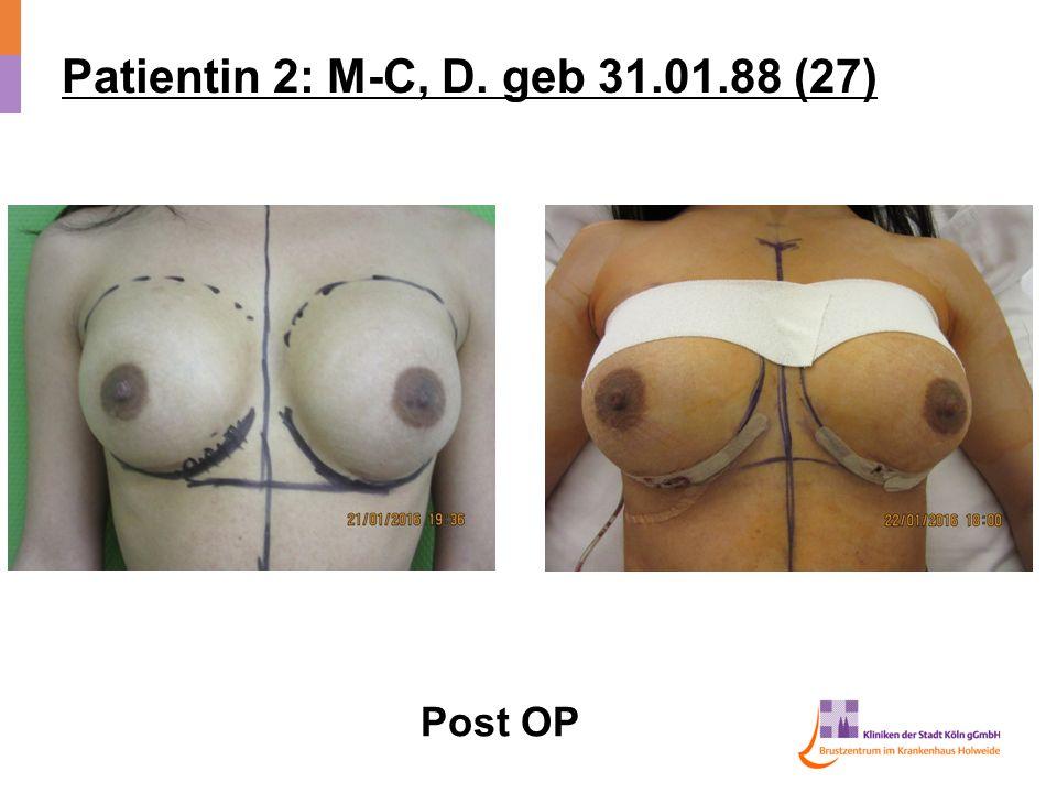 Patientin 2: M-C, D. geb 31.01.88 (27) Post OP