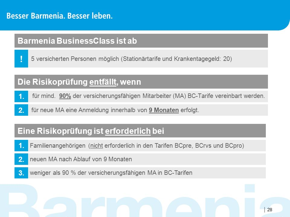 ! Barmenia BusinessClass ist ab Die Risikoprüfung entfällt, wenn