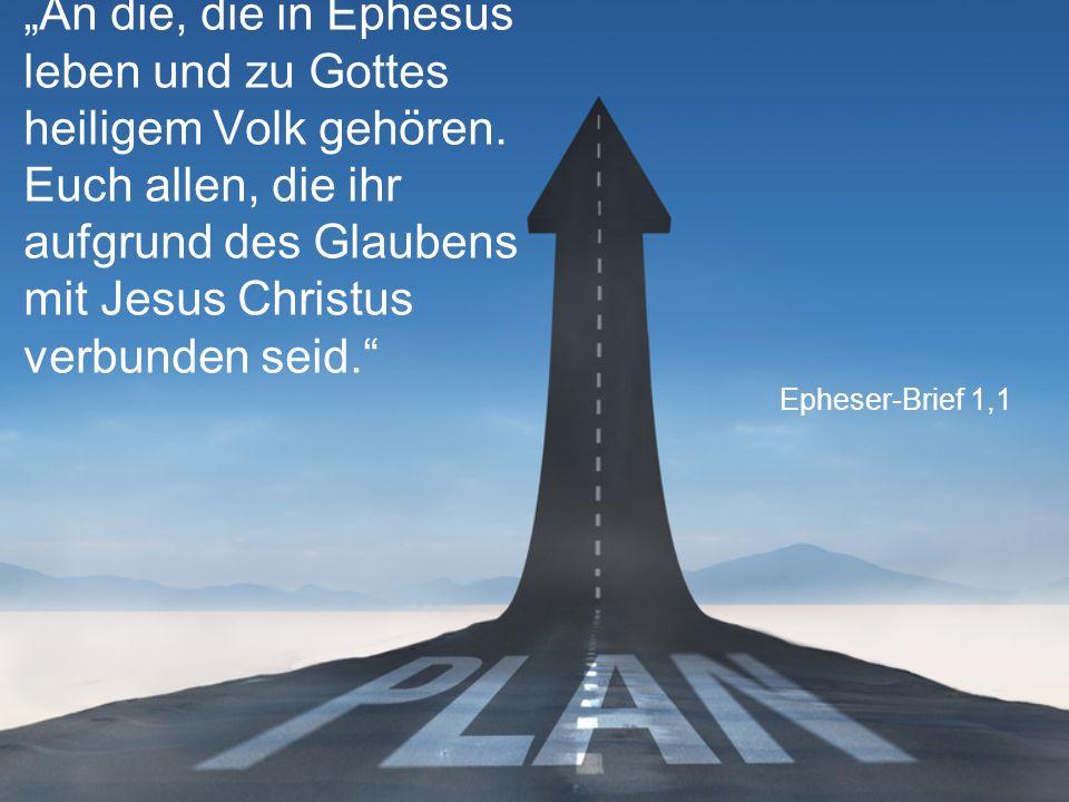 """""""An die, die in Ephesus leben und zu Gottes heiligem Volk gehören"""
