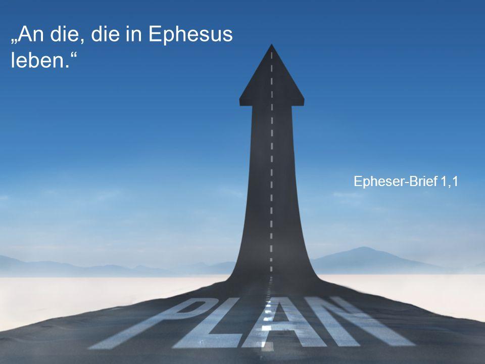 """""""An die, die in Ephesus leben."""