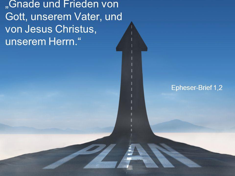 """""""Gnade und Frieden von Gott, unserem Vater, und von Jesus Christus, unserem Herrn."""