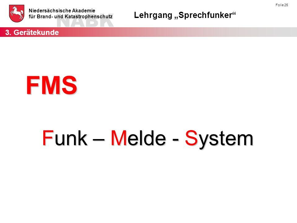 3. Gerätekunde FMS Funk – Melde - System