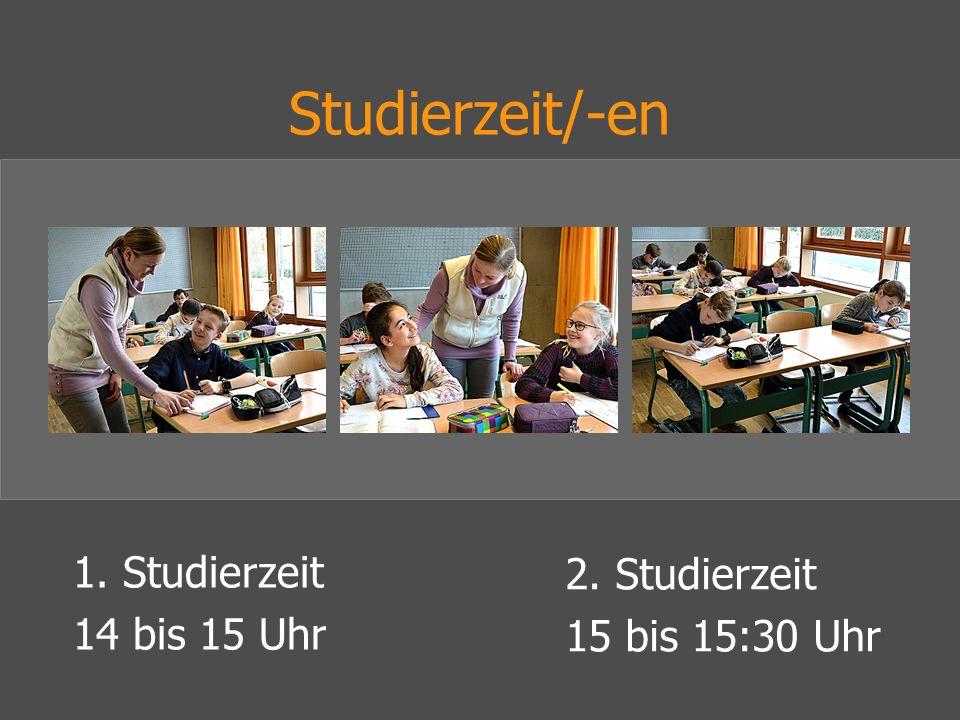 Studierzeit/-en 1. Studierzeit 2. Studierzeit 14 bis 15 Uhr