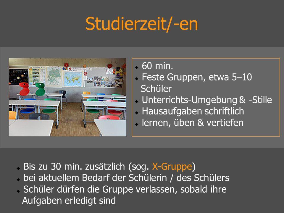 Studierzeit/-en 60 min. Feste Gruppen, etwa 5–10 Schüler