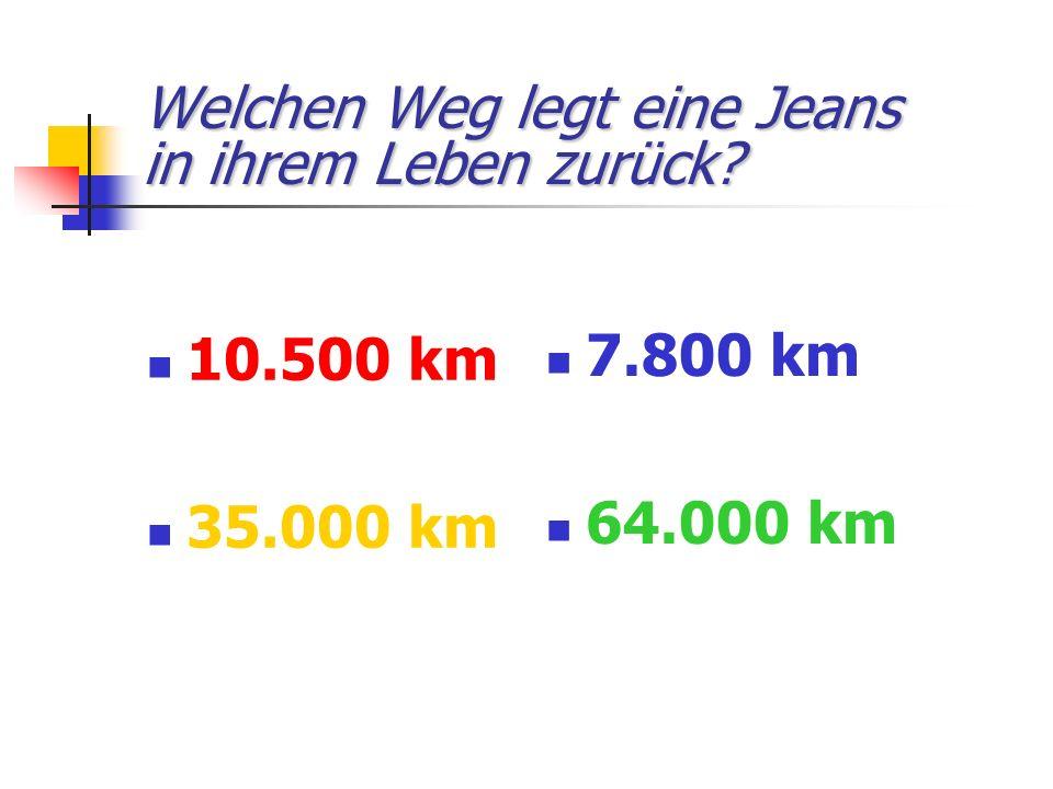 Welchen Weg legt eine Jeans in ihrem Leben zurück