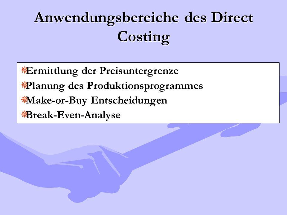 Anwendungsbereiche des Direct Costing