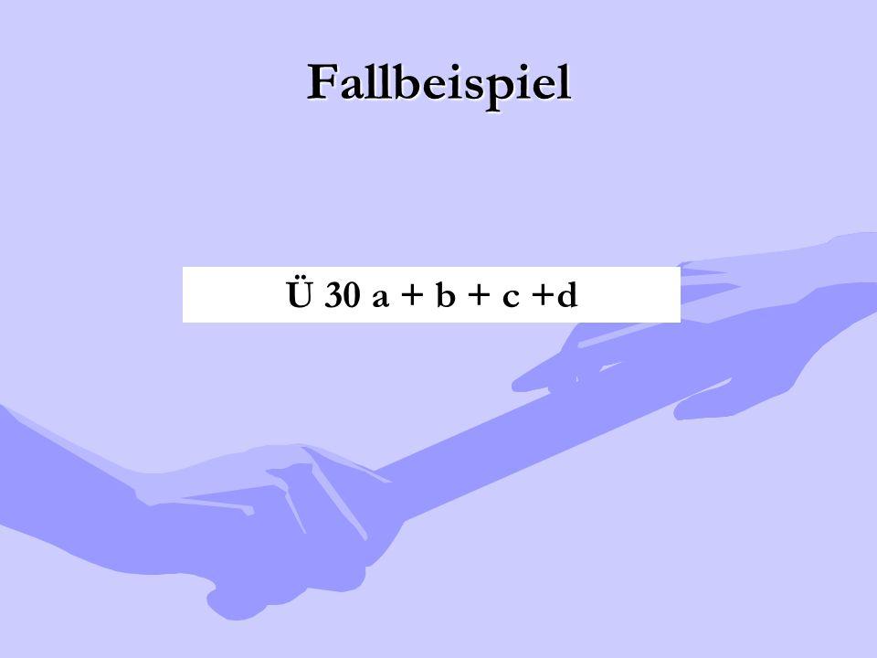 Fallbeispiel Ü 30 a + b + c +d