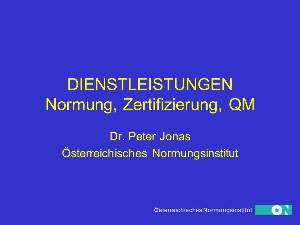 DIENSTLEISTUNGEN Normung, Zertifizierung, QM
