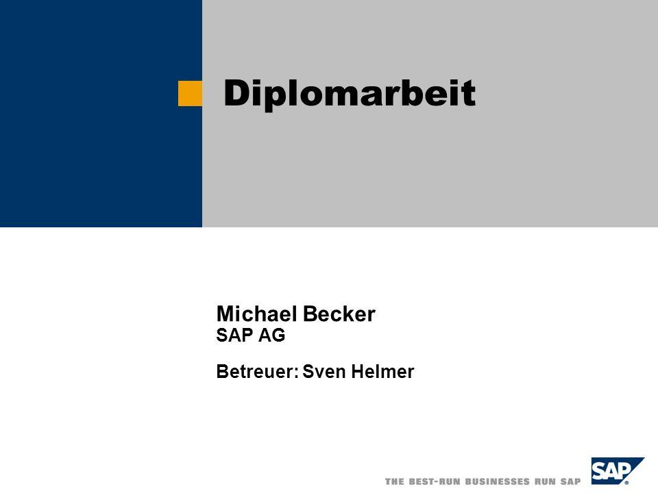 Michael Becker SAP AG Betreuer: Sven Helmer