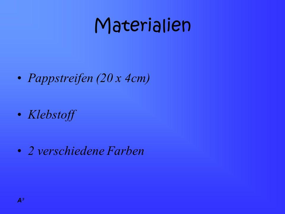 Materialien Pappstreifen (20 x 4cm) Klebstoff 2 verschiedene Farben A³
