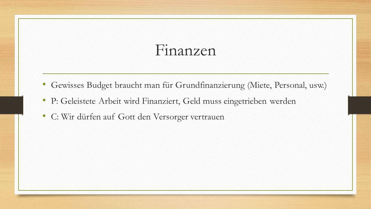 Finanzen Gewisses Budget braucht man für Grundfinanzierung (Miete, Personal, usw.)