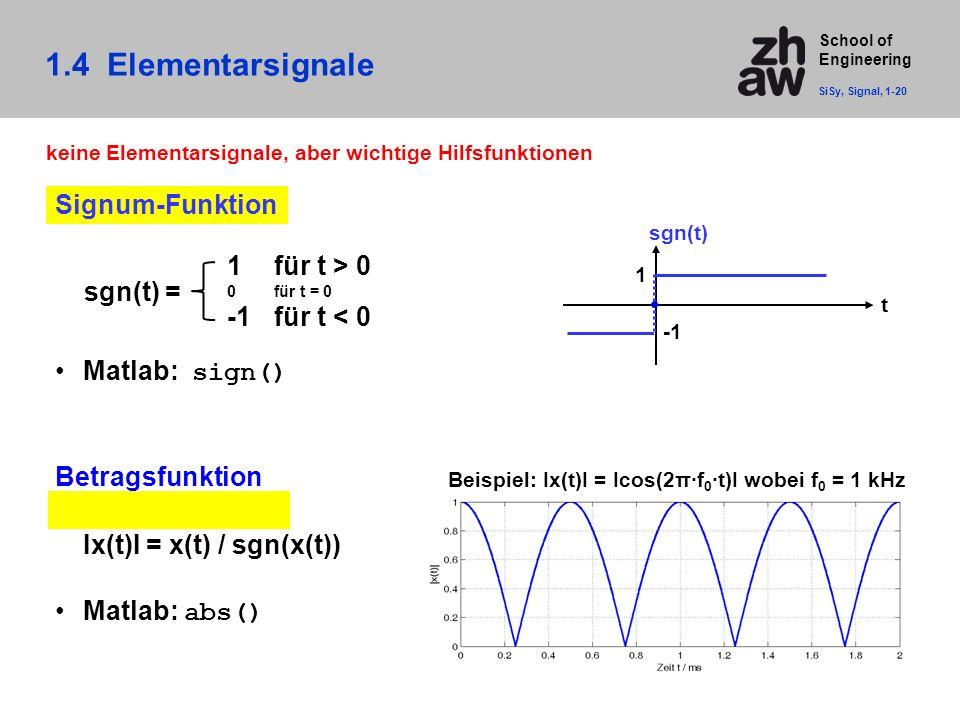 1.4 Elementarsignale Signum-Funktion Matlab: sign() Betragsfunktion