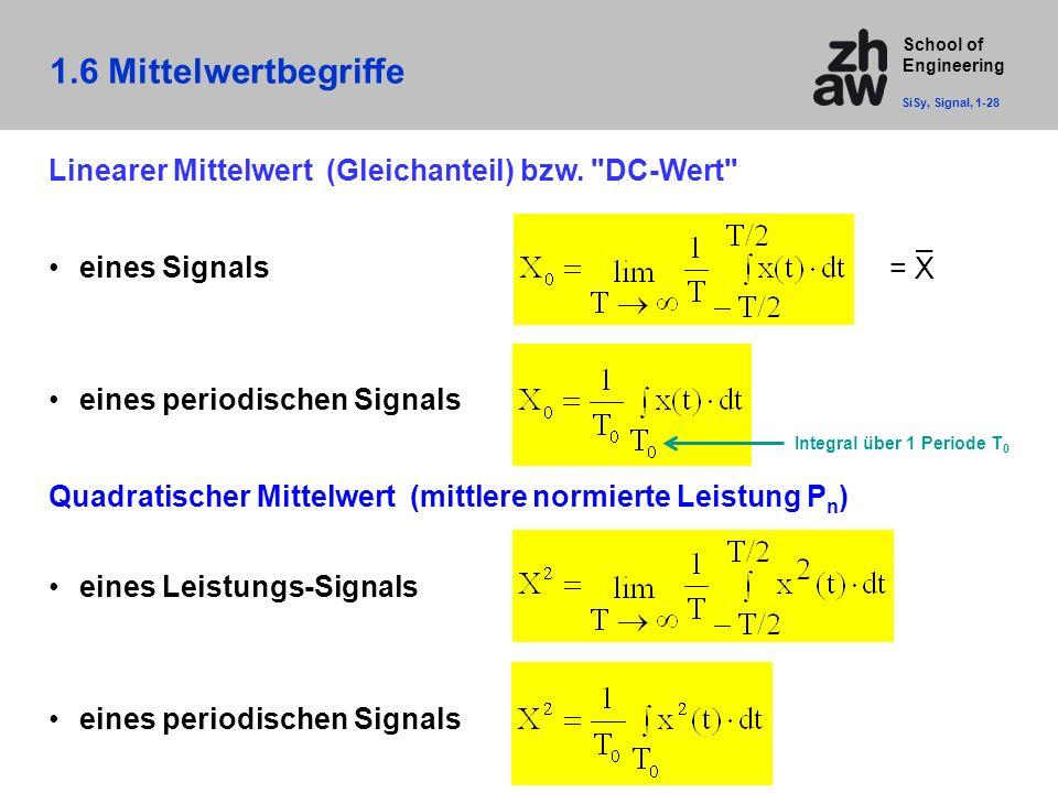 1.6 Mittelwertbegriffe SiSy, Signal, 1-28. Linearer Mittelwert (Gleichanteil) bzw. DC-Wert eines Signals.
