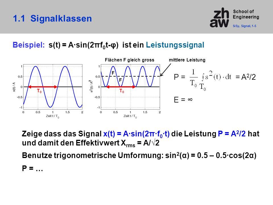 1.1 Signalklassen SiSy, Signal, 1-5. Beispiel: s(t) = A·sin(2πf0t-φ) ist ein Leistungssignal. Flächen F gleich gross.