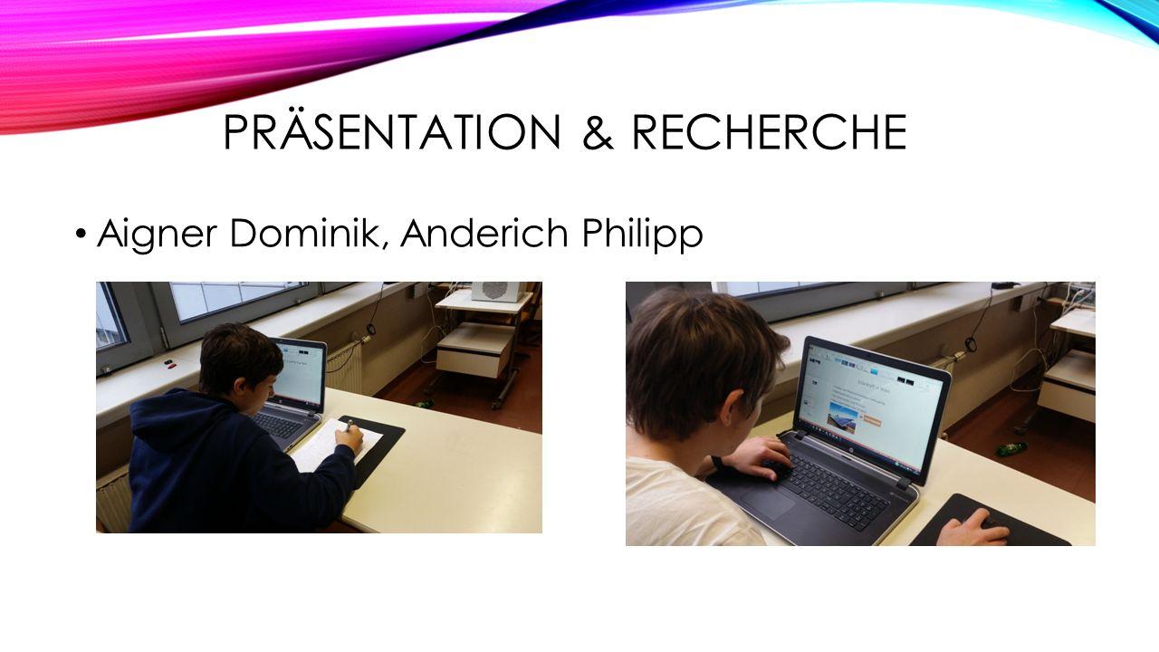 Präsentation & Recherche
