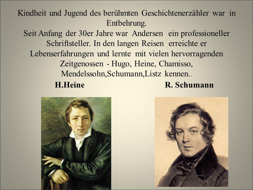 Kindheit und Jugend des berühmten Geschichtenerzähler war in Entbehrung. Seit Anfang der 30er Jahre war Andersen ein professioneller Schriftsteller. In den langen Reisen erreichte er Lebenserfahrungen und lernte mit vielen hervorragenden Zeitgenossen - Hugo, Heine, Chamisso, Mendelssohn,Schumann,Listz kennen..