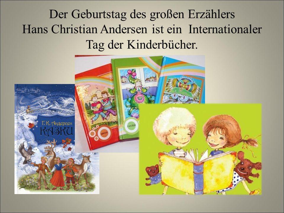 Der Geburtstag des großen Erzählers Hans Christian Andersen ist ein Internationaler Tag der Kinderbücher.