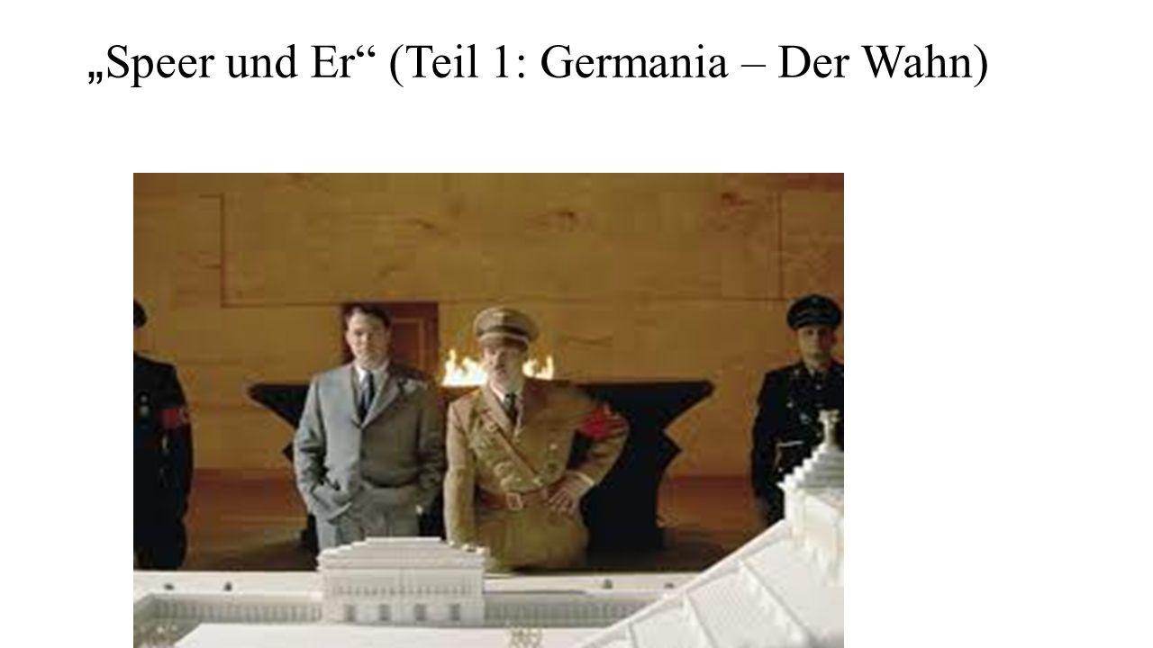 """""""Speer und Er (Teil 1: Germania – Der Wahn)"""