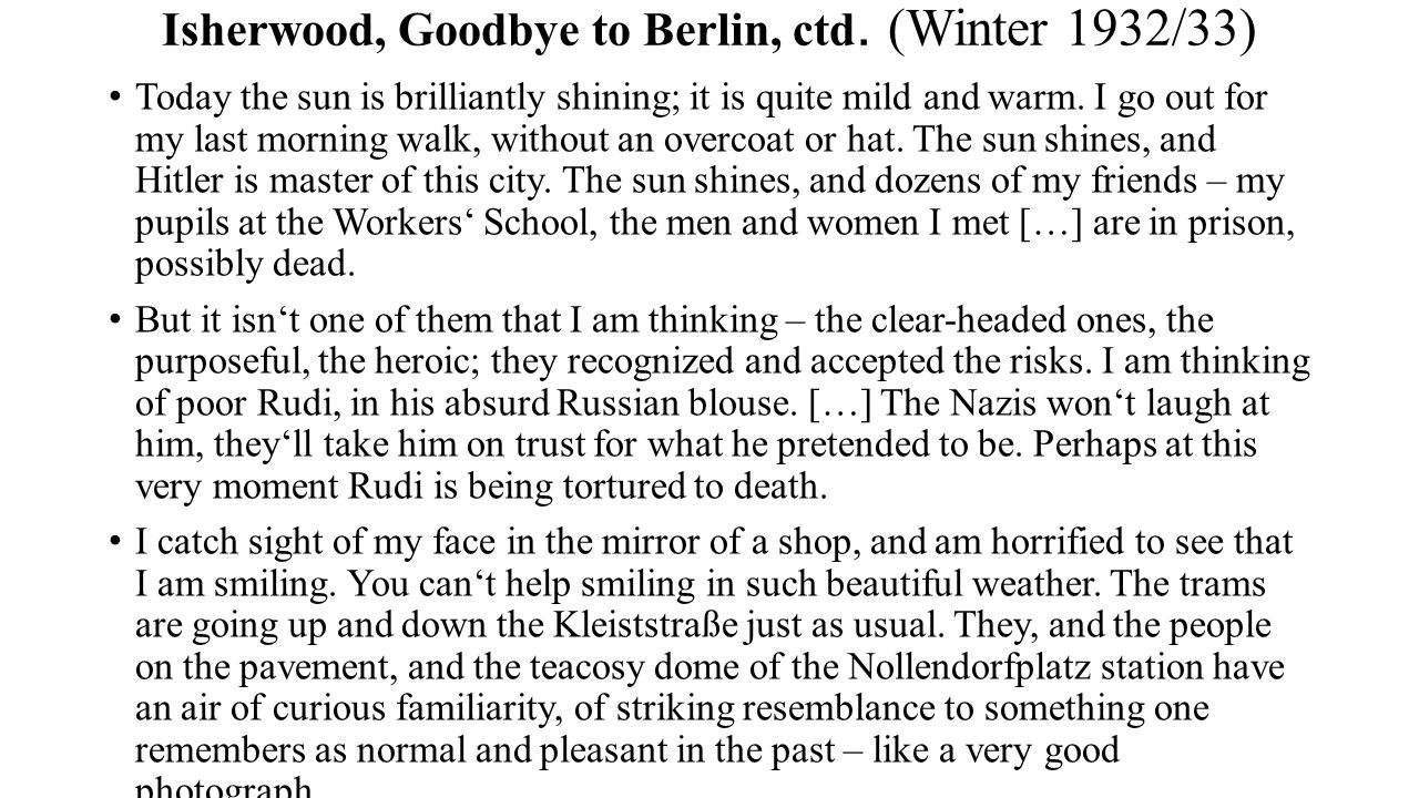Isherwood, Goodbye to Berlin, ctd. (Winter 1932/33)