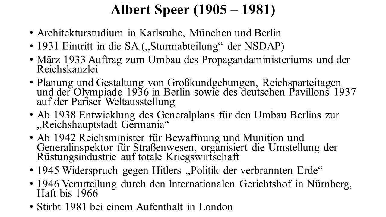 """Albert Speer (1905 – 1981) Architekturstudium in Karlsruhe, München und Berlin. 1931 Eintritt in die SA (""""Sturmabteilung der NSDAP)"""