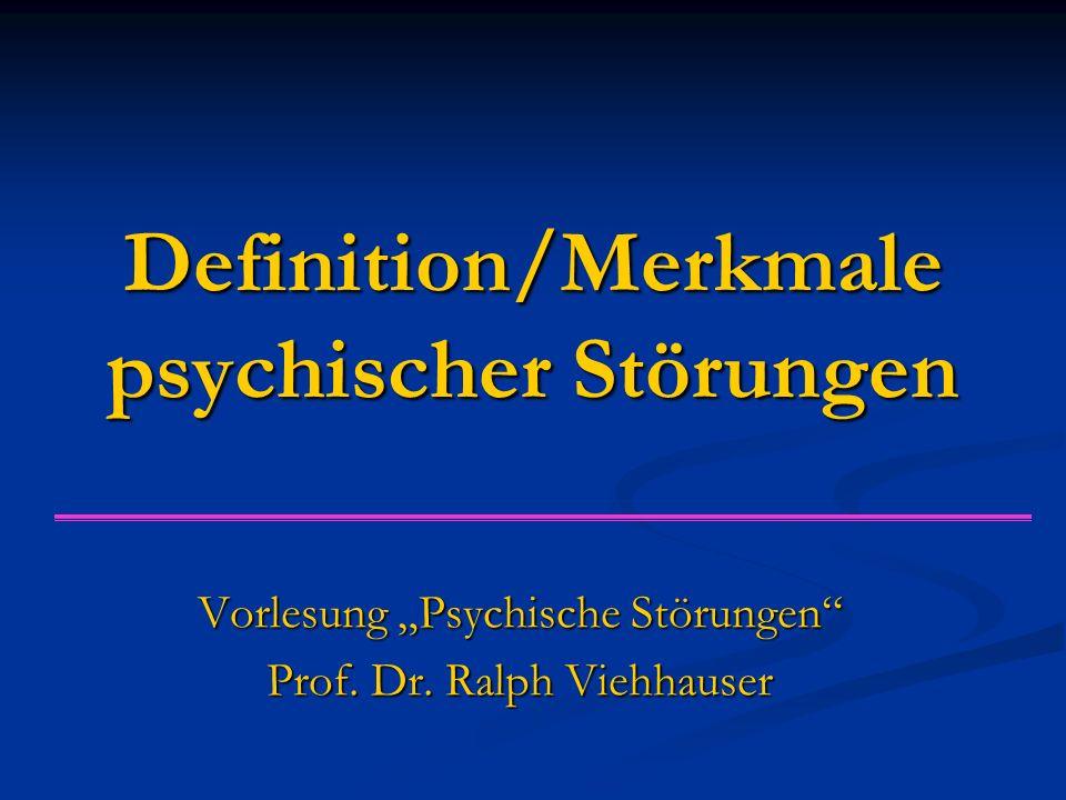 Definition/Merkmale psychischer Störungen