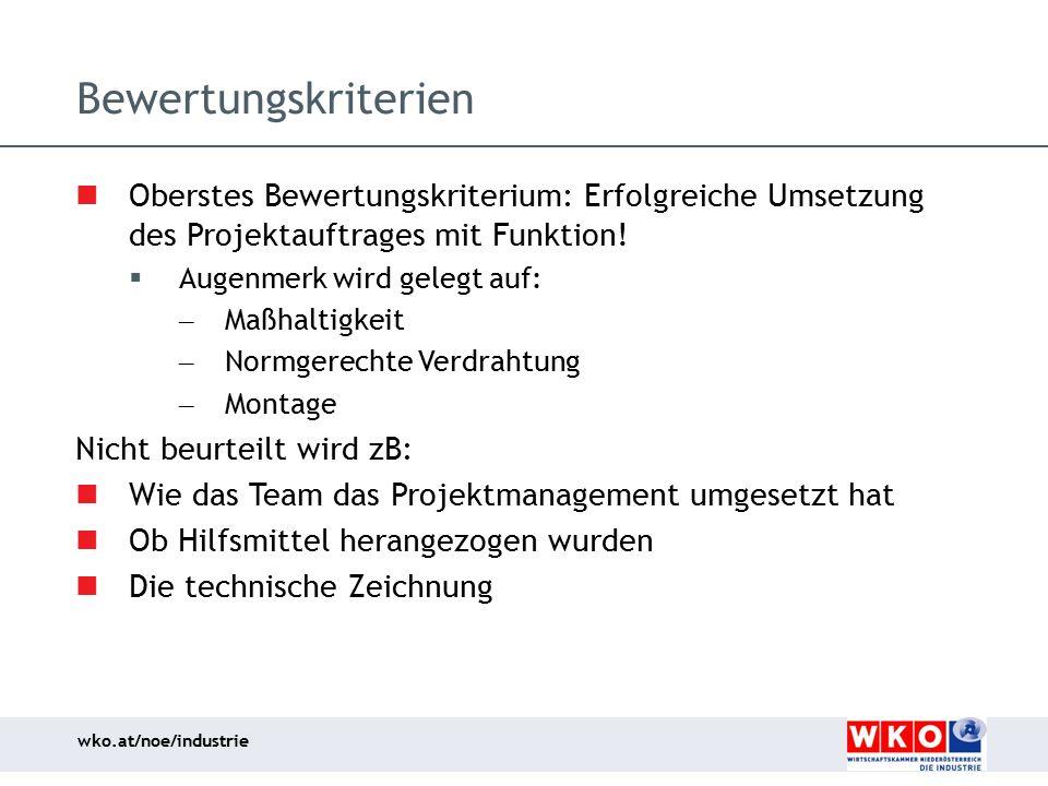 Bewertungskriterien Oberstes Bewertungskriterium: Erfolgreiche Umsetzung des Projektauftrages mit Funktion!