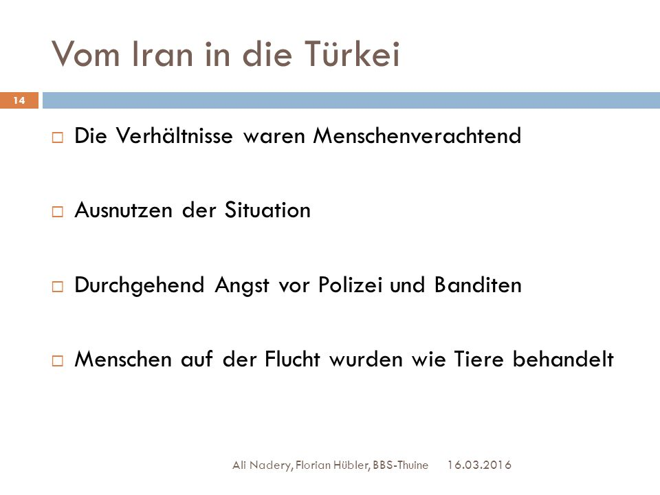 Vom Iran in die Türkei Die Verhältnisse waren Menschenverachtend