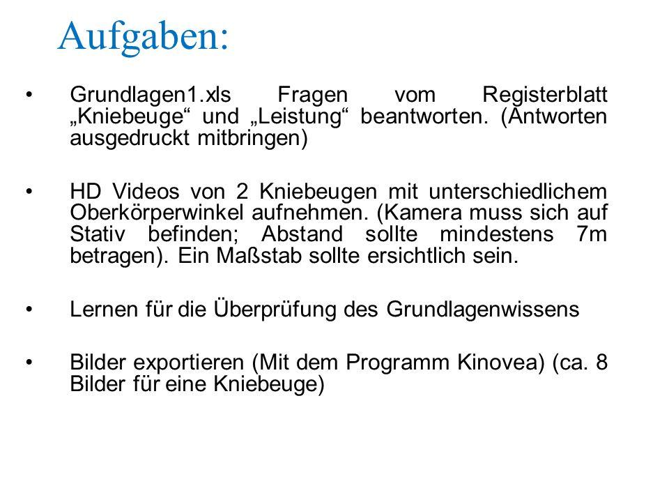 """Aufgaben: Grundlagen1.xls Fragen vom Registerblatt """"Kniebeuge und """"Leistung beantworten. (Antworten ausgedruckt mitbringen)"""