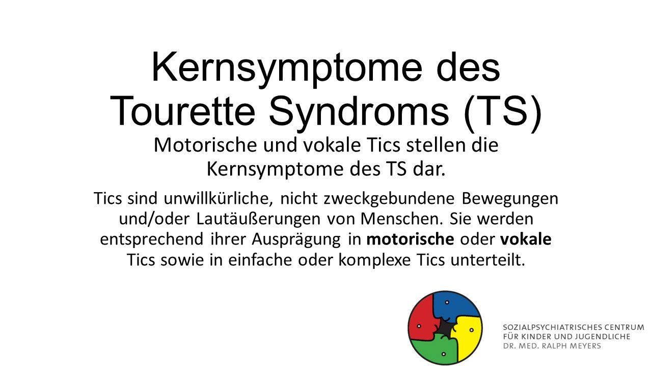 Kernsymptome des Tourette Syndroms (TS)