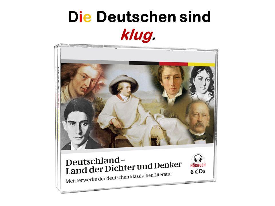 Die Deutschen sind klug.