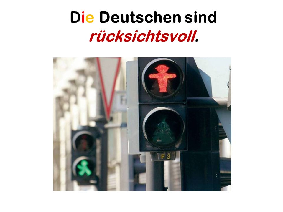 Die Deutschen sind rücksichtsvoll.