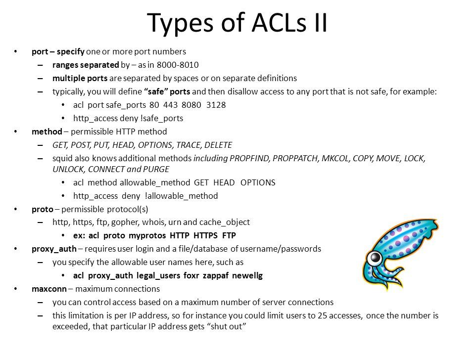Types of ACLs II port – specify one or more port numbers