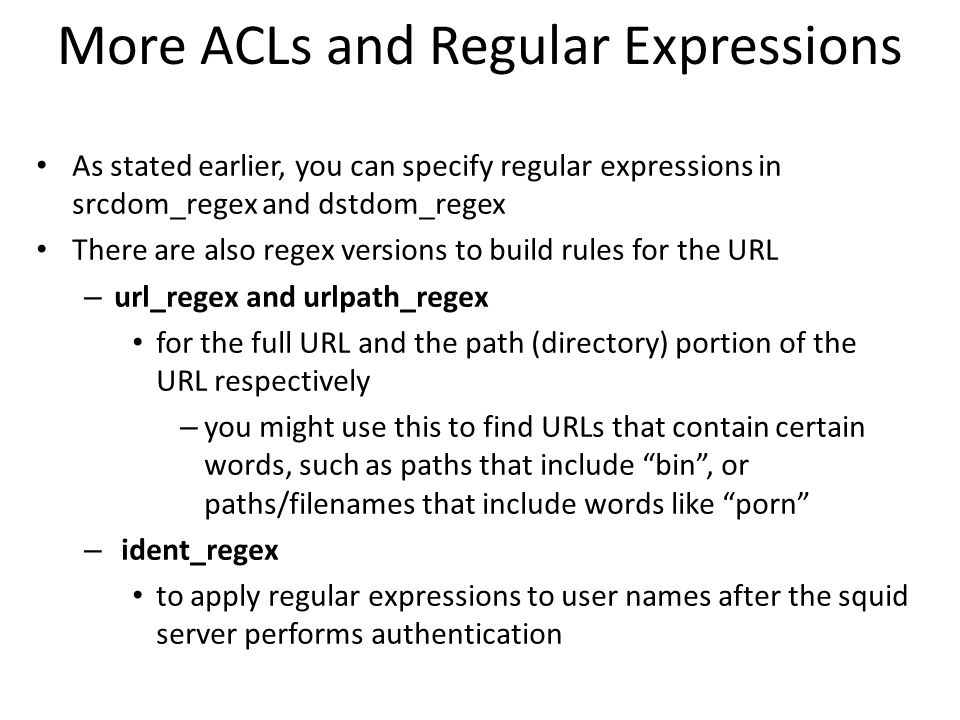 More ACLs and Regular Expressions