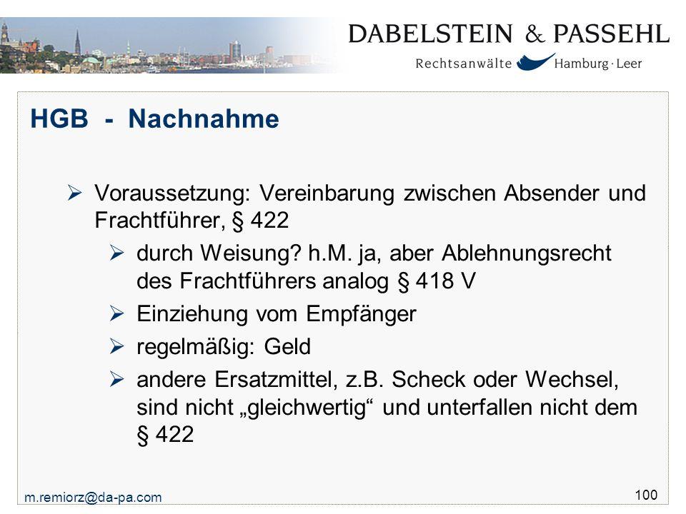 HGB - Nachnahme Voraussetzung: Vereinbarung zwischen Absender und Frachtführer, § 422.